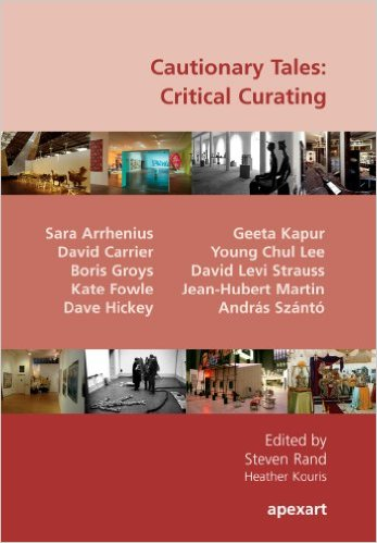Cautionary Tales: Critical Curating, ed. by Steven Rand and Heather Kouris
