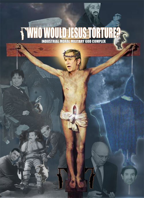 Who Would Jesus Torture, 2004, Clinton Fein